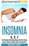 INSOMNIA: 3, 2, 1 - Fall Asleep And Enjoy Deep, Restful Sleep - Sleep Problems, Healthy Sleep & Sleep Better (Sleep, Healthy Lifestyle, Sleep Disorders, ... Sleep Techniques) (English Edition)