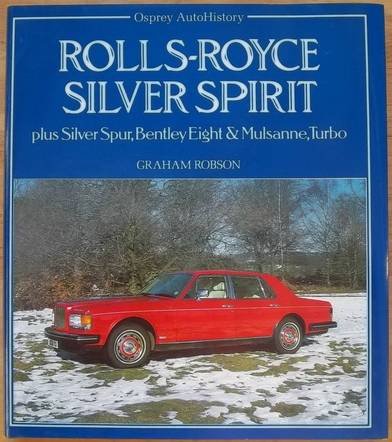 Rolls Royce Silver Spirit plus Silver Spur, Bentley Eight & Mulsanne, Turbo Hardcover – June 1, 1985