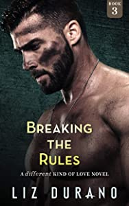 Breaking the Rules: A Friends to Lovers Emotional Romance (A Different Kind of Love Book 3)