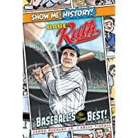 Babe Ruth: Baseball's All-Time Best! (Show Me History!)