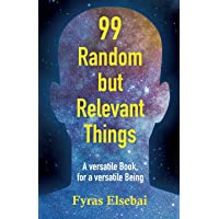99 Random but Relevant Things: A versatile Book for a versatile Being