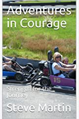 Adventures in Courage: Strength for the Journey Kindle Edition
