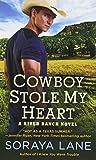 Cowboy Stole My Heart: A River Ranch Novel