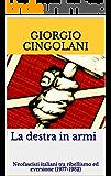 La destra in armi. Neofascisti italiani tra ribellismo ed eversione (1977-1982)