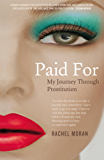 Paid For - My Journey through Prostitution: Surviving a Life of Prostitution and Drug Addiction on Dublin's Streets