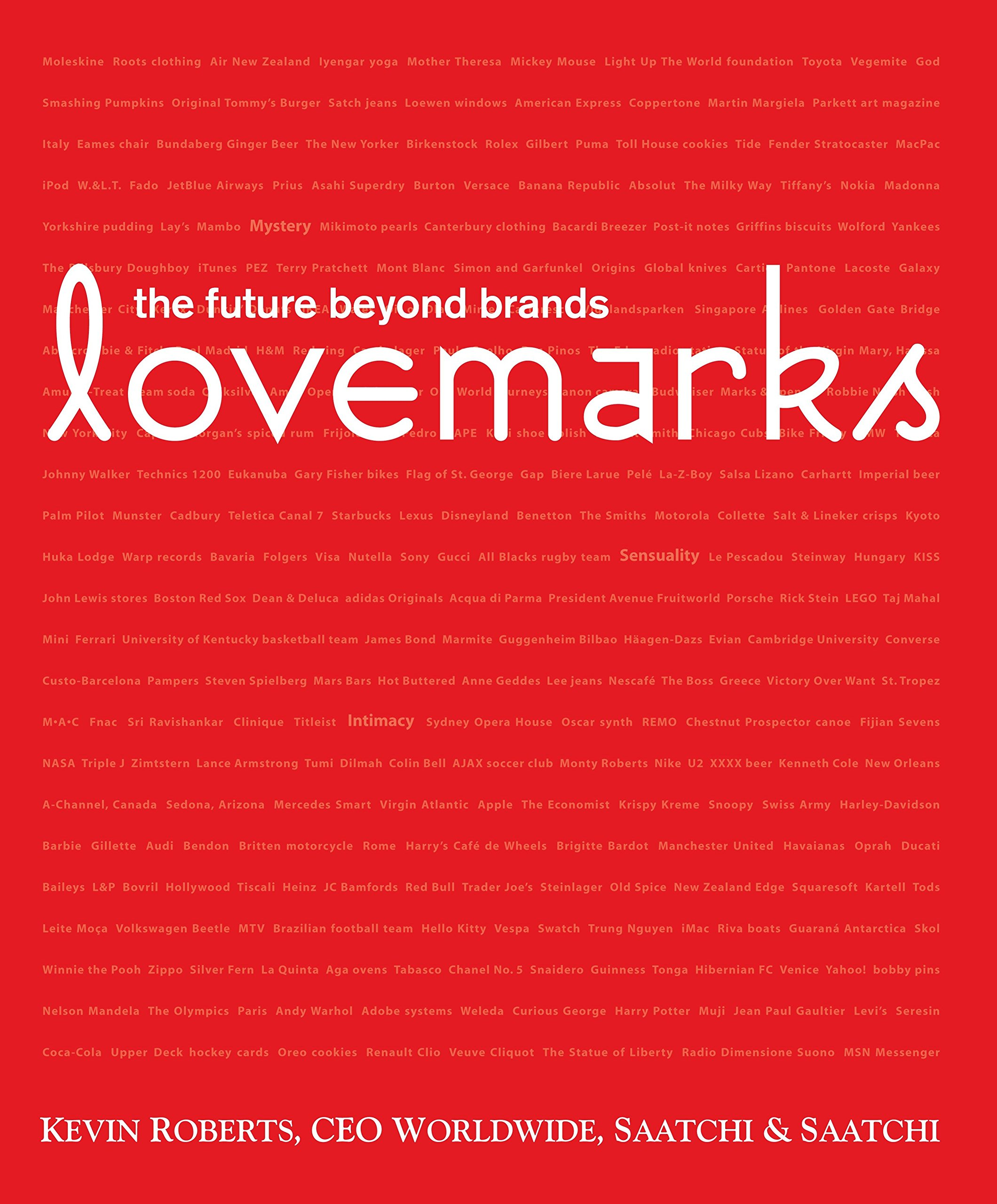 Lovemarks: The Future Beyond Brands (Inglese) Copertina rigida – 2 feb 2006 Kevin Roberts A. G. Lafley Powerhouse Books 157687270X