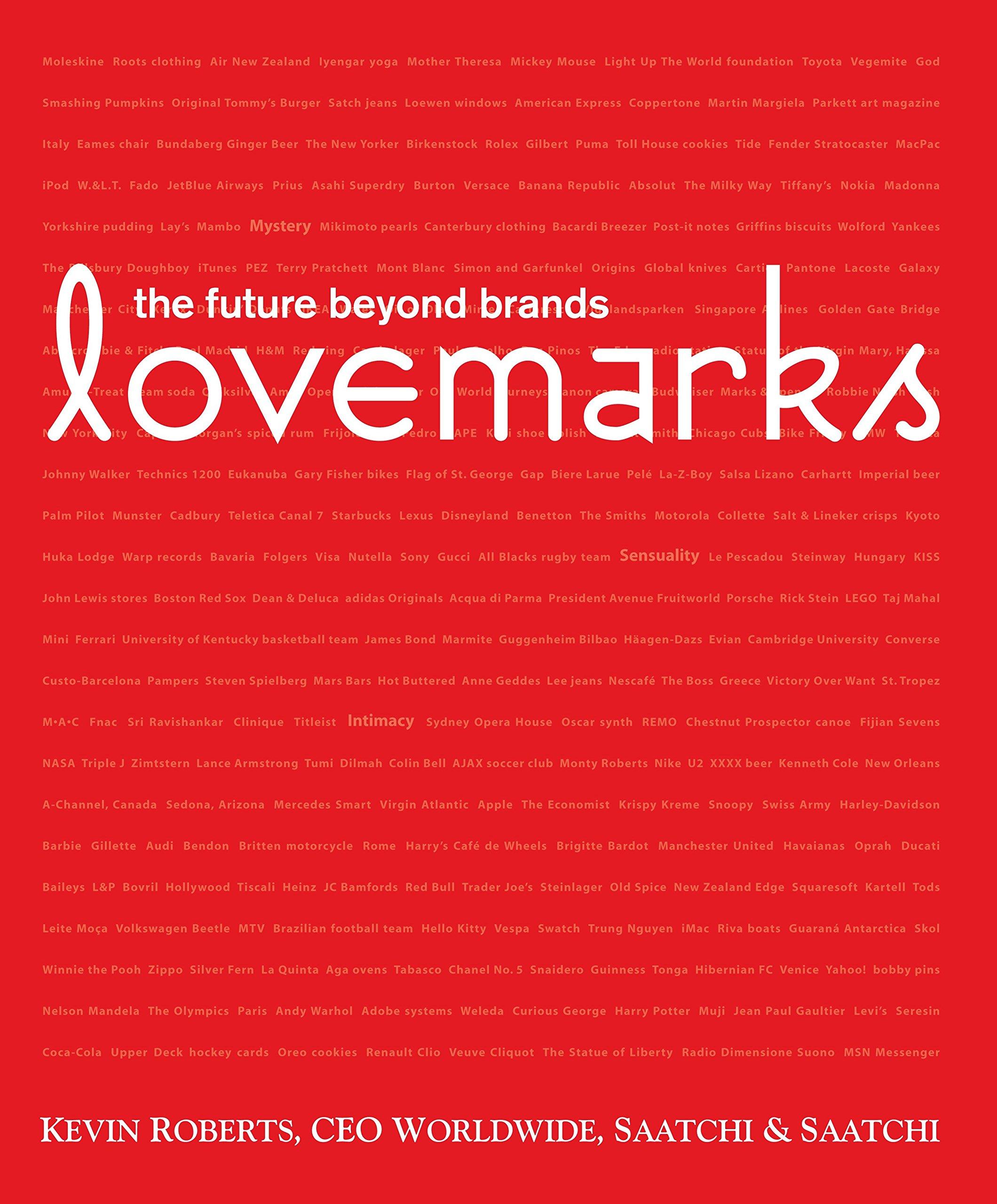 Lovemarks: The Future Beyond Brands (Inglese) Copertina rigida – 2 feb 2006 Kevin Roberts A. G. Lafley Powerhouse Books 157687270X