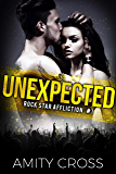 Unexpected (Rock Star Affliction Book 1)