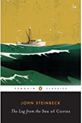 The Log from the Sea of Cortez (Penguin Classics) Kindle Edition