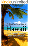 25 Must See Attractions in Hawaii: Full Details For Each Attraction, Including Hours, Prices, and How To Get There