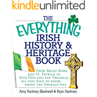 The Everything Irish History & Heritage Book: From Brian Boru and St. Patrick to Sinn Fein and the Troubles, All You Need to Know About the Emerald Isle (Everything®)