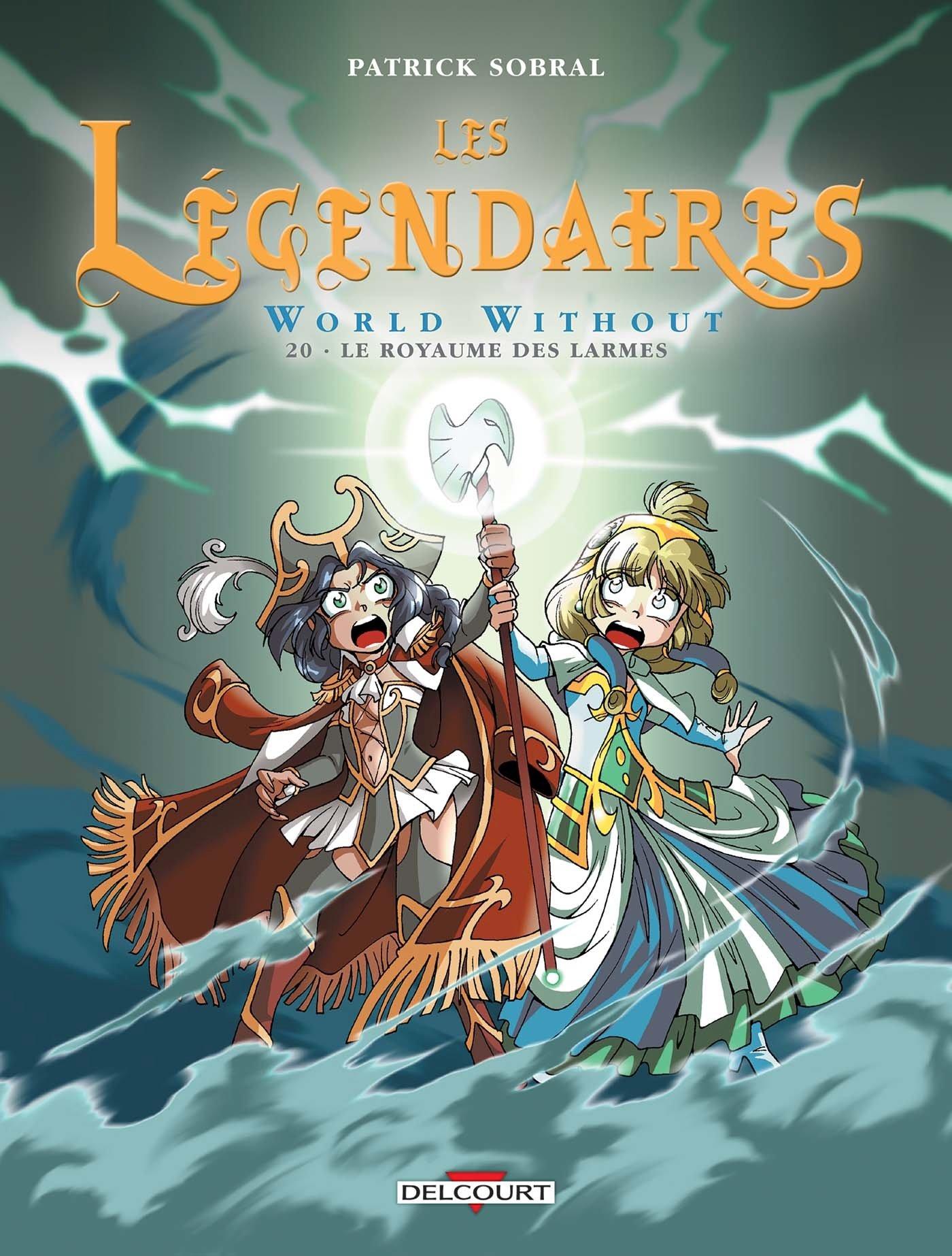 Les légendaires (20) : World Without : Le royaume des larmes