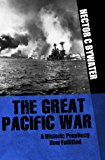 Great Pacific War: A History of the American-Japanese Campaign of 1931-33