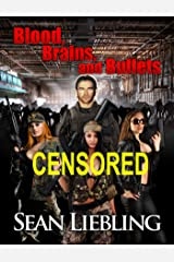 Blood, Brains and Bullets Censored Kindle Edition