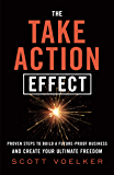The Take Action Effect: Proven Steps to Build a Future-Proof Business & Create Your Ultimate Freedom