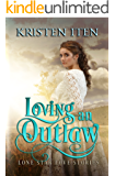 Loving an Outlaw (Lone Star Love Stories Book 1) (English Edition)