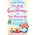 The Little Guesthouse of New Beginnings: A gorgeously feel good and heartwarming romance to escape with