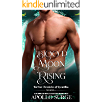 Blood Moon Rising: M/M Wolf Shifter Paranormal Romance (Further Chronicles of Lycanthia Book 2) book cover