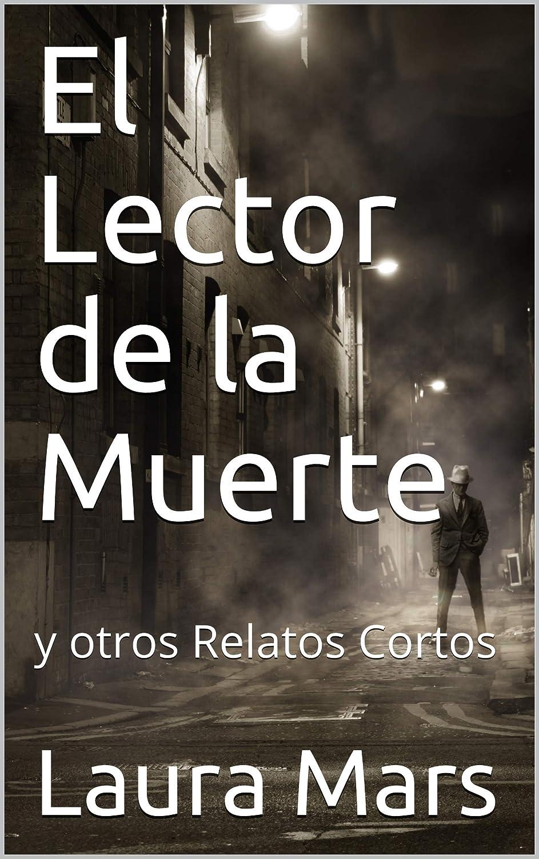 El Lector de la Muerte: y otros Relatos Cortos eBook: Mars, Laura ...