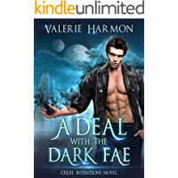 A Deal with the Dark Fae: A Thrilling Novel of Romantic Suspense (Cruel Intentions Book 1)