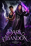 Dark Abandon (The Arondight Codex Book 3)