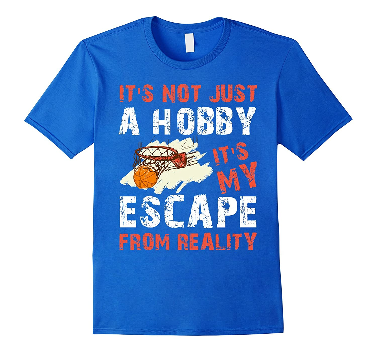 Basketball It's Not Just a Hobby It's My Escape T-Shirt-FL