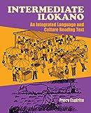 Intermediate Ilokano: A Integrated Language and Culture Reading Text