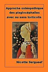 Approche ostéopathique des plagiocéphalies avec ou sans torticolis (French Edition) Kindle Edition