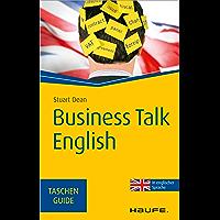 Business Talk English: TaschenGuide (Haufe TaschenGuide 164)