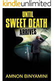 Until Sweet Death Arrives: A Novel