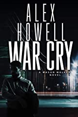 War Cry: A Walker Series Thriller (Mason Walker Book 8) Kindle Edition
