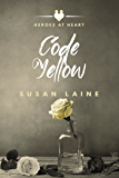Code Yellow (Heroes at Heart Book 3)