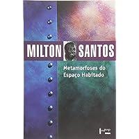 Metamorfoses do Espaço Habitado: Fundamentos Teóricos e Metodológicos da Geografia