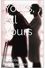 Yours, All Yours (Adventures In Access Book 1) Kindle Edition