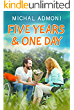 Five Years & One Day: A Novel