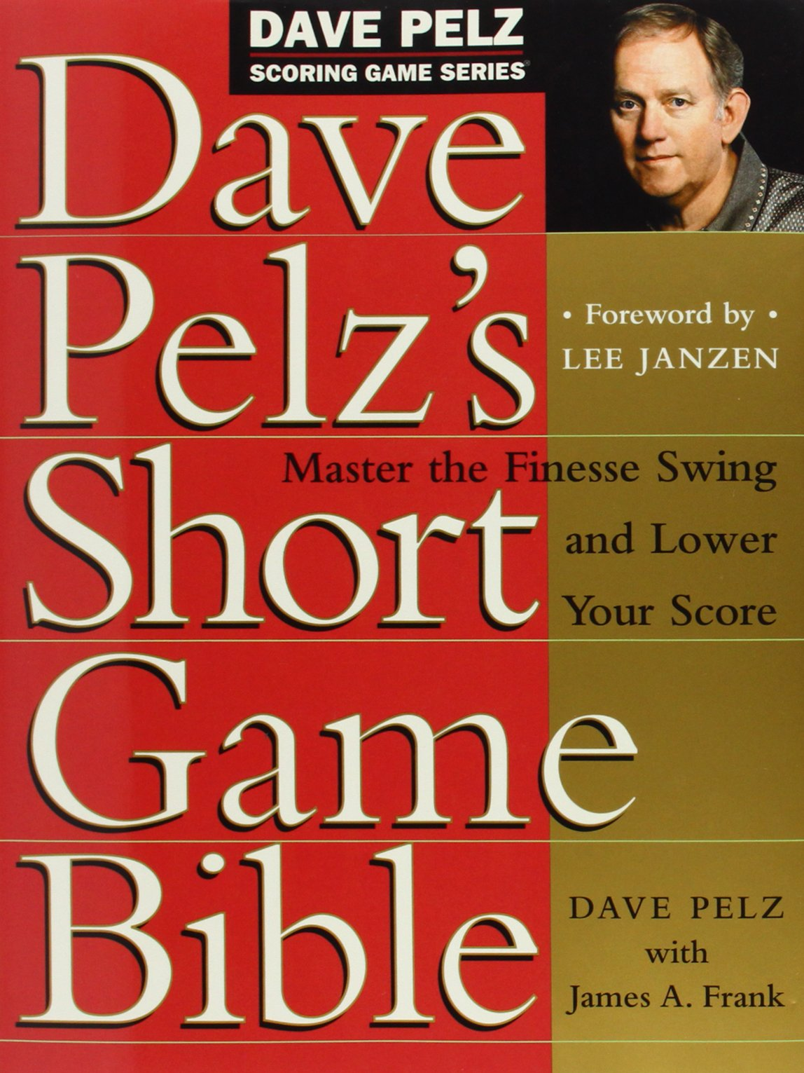 dave-pelz-s-short-game-bible-master-the-finesse-swing-and-lower-your-score-dave-pelz-scoring-game-series