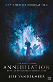 Annihilation: The thrilling book behind the most anticipated film of 2018 (The Southern Reach Trilogy)