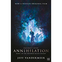 Annihilation: The thrilling book behind the most anticipated film of 2018 (The Southern Reach Trilogy 1) (English Edition)