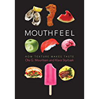 Mouthfeel: How Texture Makes Taste (Arts and Traditions of the Table: Perspectives on Culinary History)