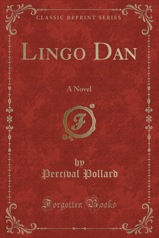 Download Lingo Dan: A Novel (Classic Reprint) ebook