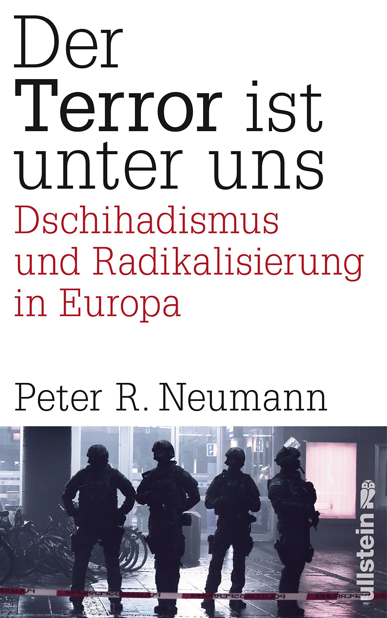 Der Terror ist unter uns: Dschihadismus, Radikalisierung und ...