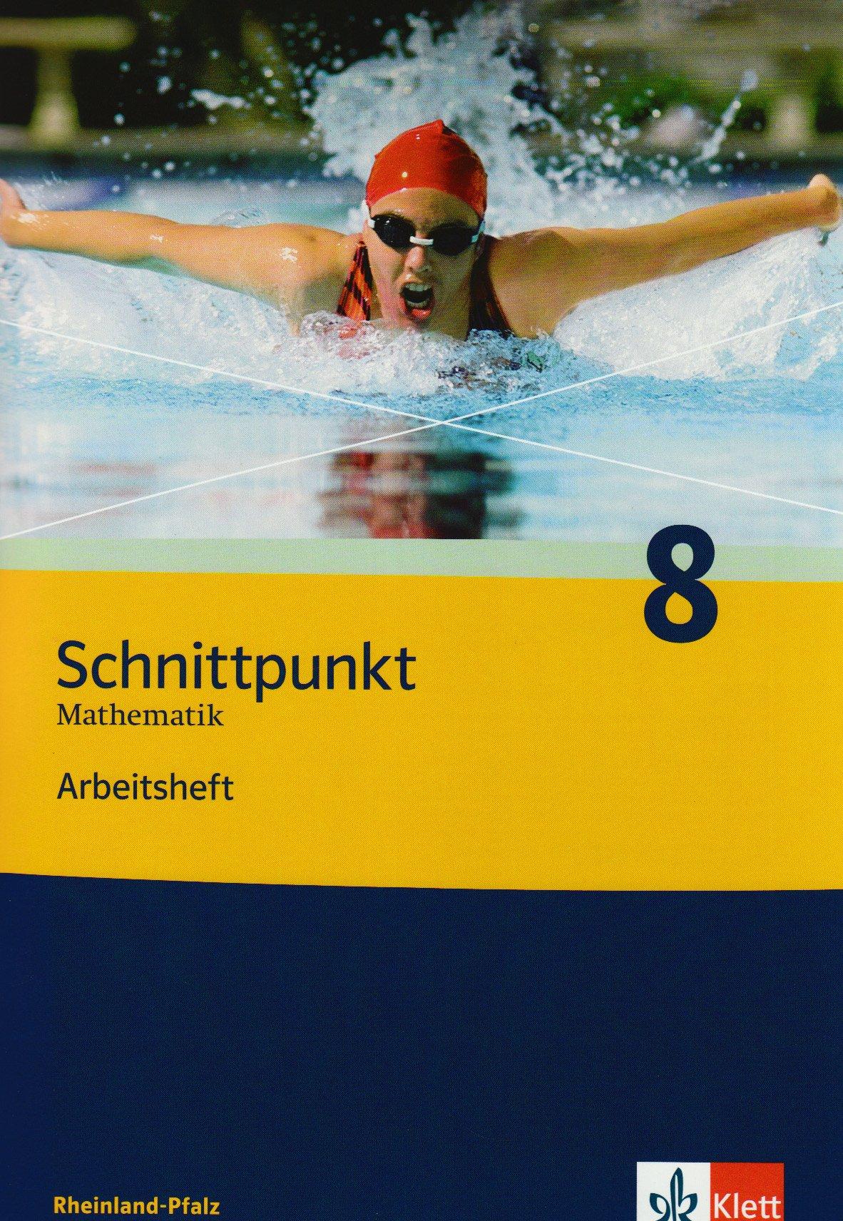 Schnittpunkt Mathematik - Ausgabe für Rheinland-Pfalz. Neubearbeitung / Arbeitsheft plus Lösungsheft 8. Schuljahr