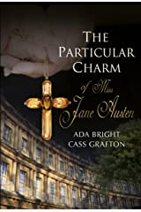 The Particular Charm of Miss Jane Austen Kindle Edition