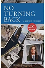 No Turning Back: A Witness to Mercy – 10th Anniversary Edition Kindle Edition