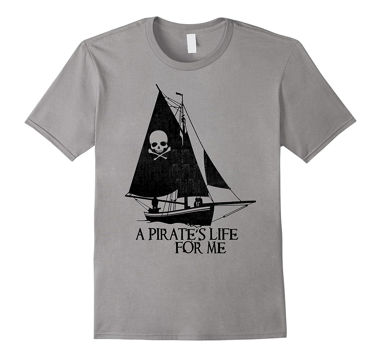 Pirate Shirt Pirate S Life Sailing T Shirt Cl Colamaga