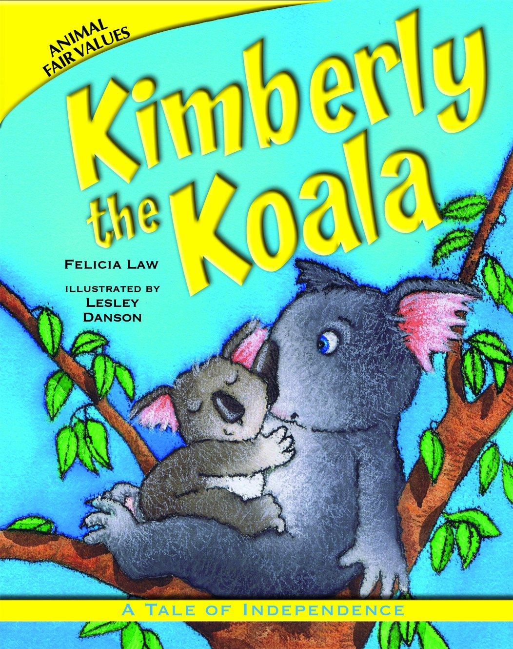 Read Online Kimberly the Koala: A Tale of Independence (Animal Fair Values (Paperback)) ebook