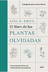 El libro de las plantas olvidadas: Una recuperación de los usos tradicionales de nuestras plantas (Spanish Edition) Kindle Edition