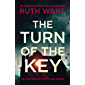 The Turn of the Key: a heart-stopping pulse-racing psychological thriller from the Sunday Times bestselling author of In A Dark Dark Wood