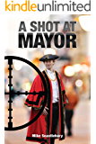 A Shot At Mayor (Amelia Hartliss Mysteries Book 16)
