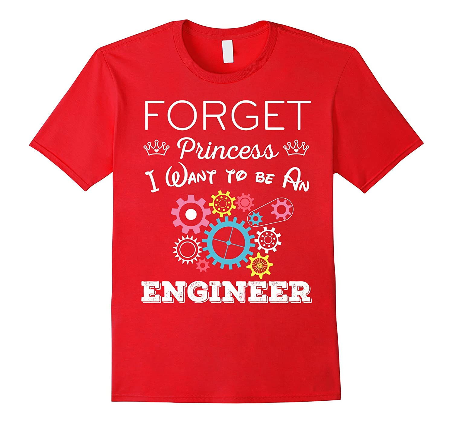 Kids forget princess i want to be an engineer t shirt rt for I need an engineer